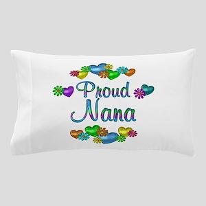 Proud Nana Pillow Case