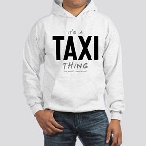 It's a Taxi Thing Hooded Sweatshirt