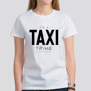 It's a Taxi Thing Women's T-Shirt
