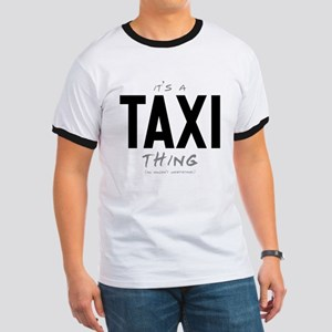 It's a Taxi Thing Ringer T-Shirt