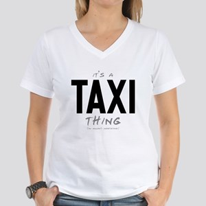 It's a Taxi Thing Women's V-Neck T-Shirt