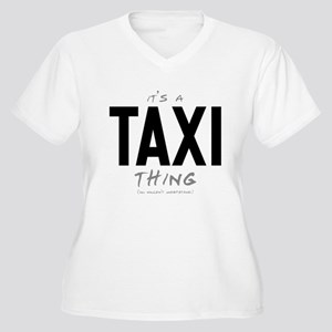 It's a Taxi Thing Women's Plus Size V-Neck T-Shirt