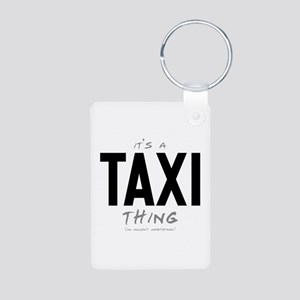 It's a Taxi Thing Aluminum Photo Keychain