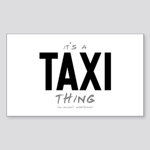 It's a Taxi Thing Rectangle Sticker