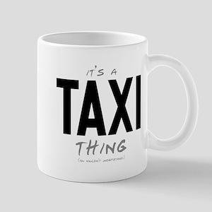 It's a Taxi Thing Mug