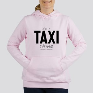 It's a Taxi Thing Women's Hooded Sweatshirt