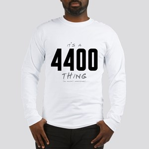 It's a 4400 Thing Long Sleeve T-Shirt