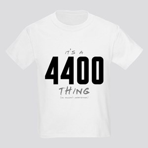 It's a 4400 Thing Kids Light T-Shirt