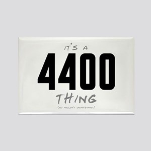 It's a 4400 Thing Rectangle Magnet