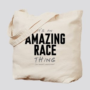 It's a Amazing Race Thing Tote Bag