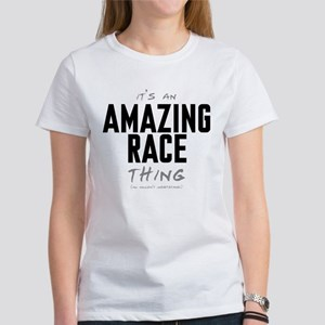 It's a Amazing Race Thing Women's T-Shirt