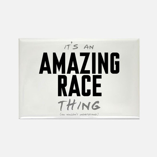It's a Amazing Race Thing Rectangle Magnet