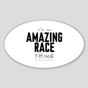 It's a Amazing Race Thing Oval Sticker