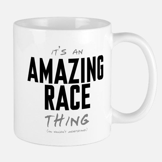 It's a Amazing Race Thing Mug