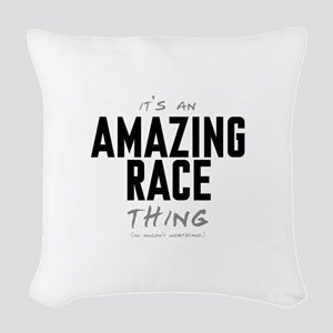 It's a Amazing Race Thing Woven Throw Pillow