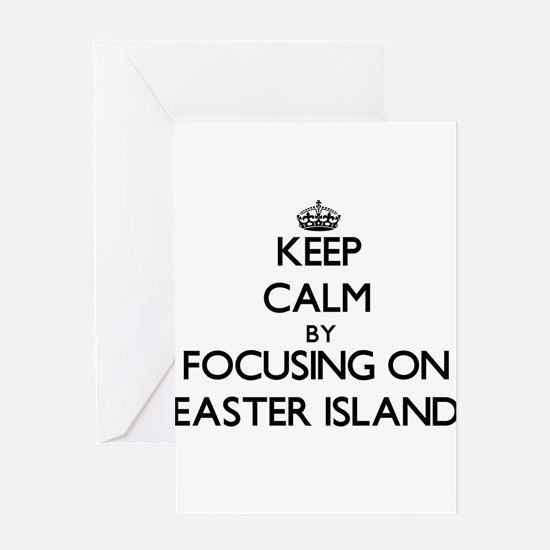 Keep Calm by focusing on Easter Isl Greeting Cards