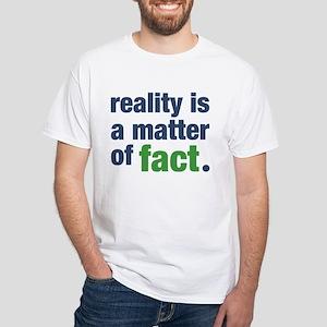 A Matter Of Fact White T-Shirt
