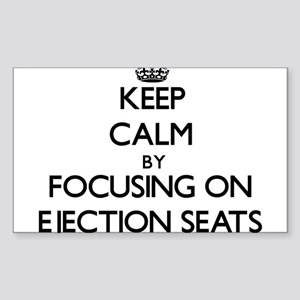 Keep Calm by focusing on Ejection Seats Sticker