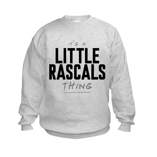 It's a Little Rascals Thing Kids Sweatshirt