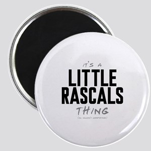 It's a Little Rascals Thing Magnet