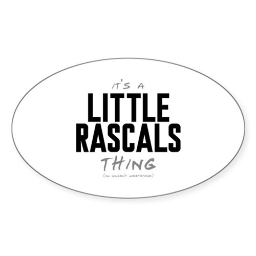 It's a Little Rascals Thing Oval Sticker