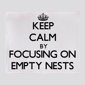 Keep Calm by focusing on Empty Nests Throw Blanket