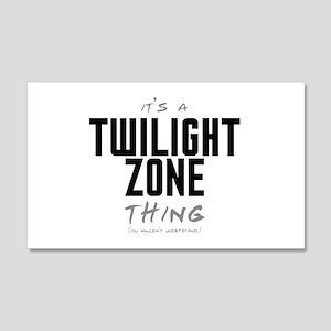 It's a Twilight Zone Thing 22x14 Wall Peel