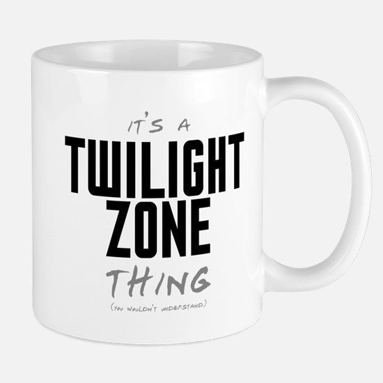 It's a Twilight Zone Thing Mug