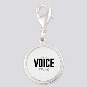 It's a Voice Thing Silver Round Charm