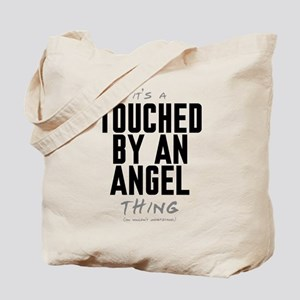It's a Touched by an Angel Thing Tote Bag