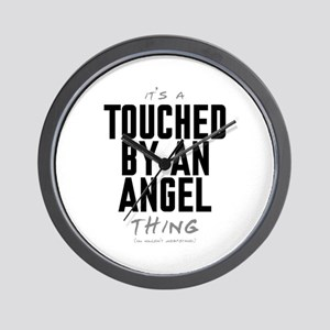 It's a Touched by an Angel Thing Wall Clock