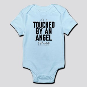 It's a Touched by an Angel Thing Infant Bodysuit