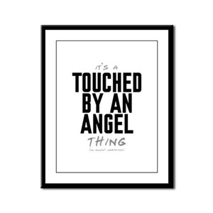 It's a Touched by an Angel Thing Framed Panel Prin