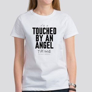 It's a Touched by an Angel Thing Women's T-Shirt