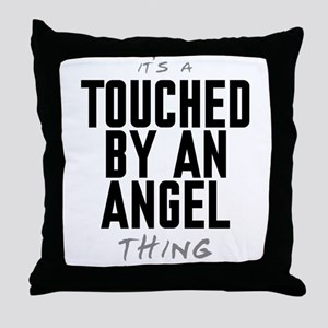 It's a Touched by an Angel Thing Throw Pillow