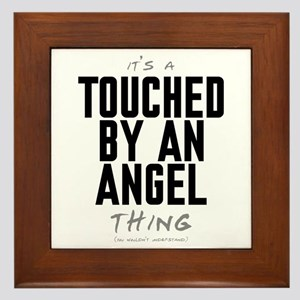 It's a Touched by an Angel Thing Framed Tile