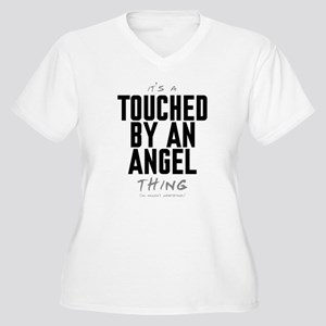 It's a Touched by an Angel Thing Women's Plus Size