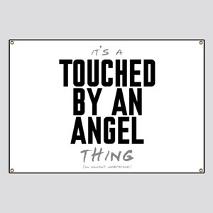 It's a Touched by an Angel Thing Banner
