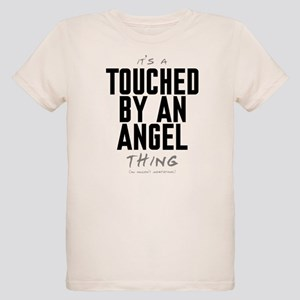 It's a Touched by an Angel Thing Organic Kid's T-S