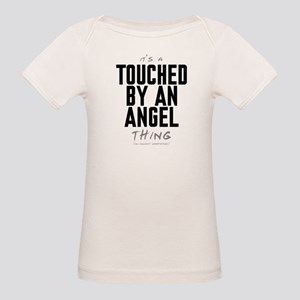 It's a Touched by an Angel Thing Organic Baby T-Sh