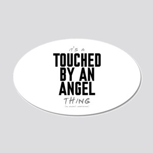 It's a Touched by an Angel Thing 22x14 Oval Wall P