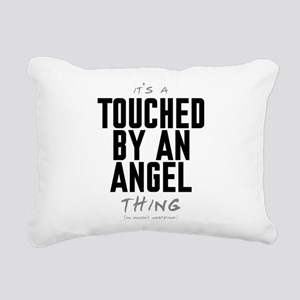 It's a Touched by an Angel Thing Rectangular Canva