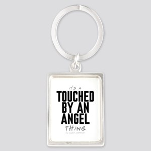 It's a Touched by an Angel Thing Portrait Keychain