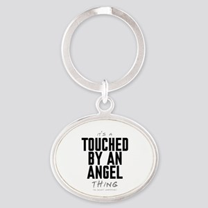It's a Touched by an Angel Thing Oval Keychain