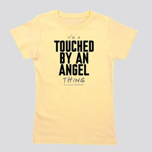 It's a Touched by an Angel Thing Girl's Tee