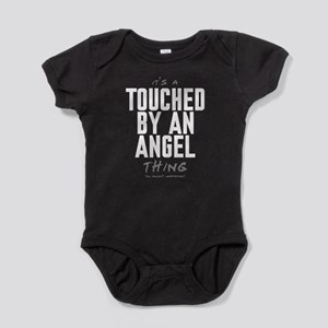It's a Touched by an Angel Thing Baby Bodysuit