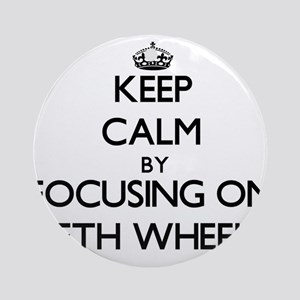 Keep Calm by focusing on Fifth Wh Ornament (Round)