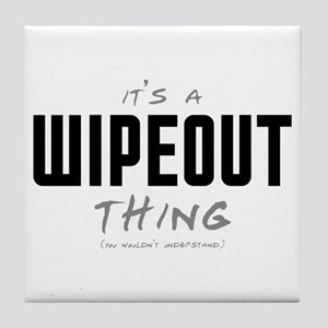 It's a Wipeout Thing Tile Coaster
