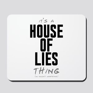 It's a House of Lies Thing Mousepad