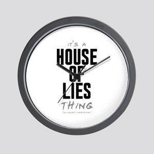 It's a House of Lies Thing Wall Clock